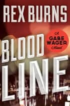 Blood Line ebook by Rex Burns