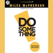 Do Something - Make Your Life Count audiobook by Miles McPherson