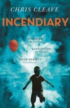 Incendiary ebook by Chris Cleave
