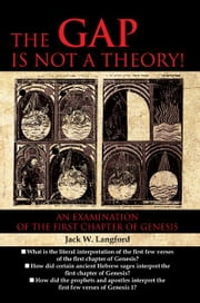 THE GAP IS NOT A THEORY! ebook by Jack W. Langford