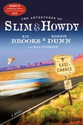 The Adventures of Slim & Howdy - A Novel ebook by Kix Brooks,Ronnie Dunn