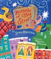 Miracle on 133rd Street ebook by Sonia Manzano,Marjorie Priceman