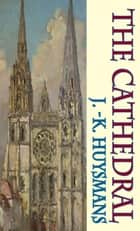 The Cathedral ebook by Joris-Karl Huysmans, Clara Bell