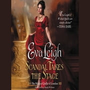 Scandal Takes the Stage - The Wicked Quills of London audiobook by Eva Leigh