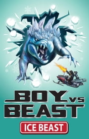 Boy Vs Beast 7: Ice Beast ebook by Mac Park,Susannah McFarlane,Louise Park