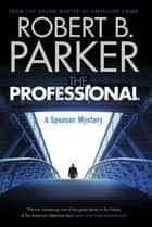 The Professional (A Spenser Mystery) ebook by Robert B. Parker