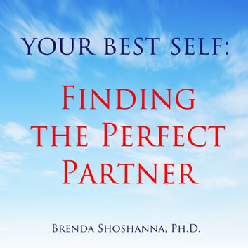 Your Best Self: Finding the Perfect Partner audiobook by Brenda Shoshanna