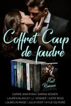 Coffret Coup de foudre eBook by Sarina Bowen, Carrie Ann Ryan, Lauren Blakely,...