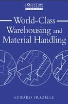 World-Class Warehousing and Material Handling ebook by Edward H. Frazelle