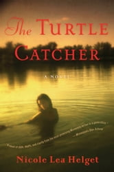 The Turtle Catcher ebook by Nicole Lea Helget