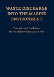 Waste Discharge into the Marine Environment: Principles and Guidelines for the Mediterranean Action Plan ebook by Zhou, Yong