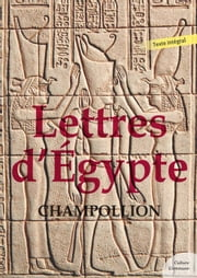 Lettres d'Égypte ebook by Champollion