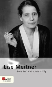 Lise Meitner eBook by Lore Sexl, Anne Hardy