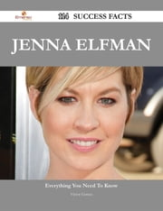 Jenna Elfman 114 Success Facts - Everything you need to know about Jenna Elfman ebook by Victor Gomez