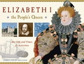 Elizabeth I, the People's Queen - Her Life and Times, 21 Activities ebook by Kerrie Logan Hollihan