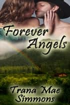Forever Angels ebook by Trana Mae Simmons
