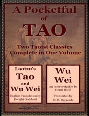 A Pocketful of Tao: Two Taoist Classics Complete In One Volume ebook by Dwight Goddard, Henri Borel