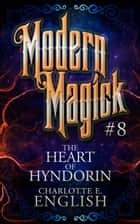 The Heart of Hyndorin ebook by Charlotte E. English