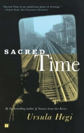 Sacred Time - A Novel ebook by Ursula Hegi