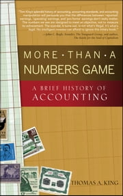 More Than a Numbers Game - A Brief History of Accounting ebook by Thomas A. King