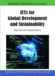 ICTs for Global Development and Sustainability - Practice and Applications ebook by Jacques Steyn,Jean-Paul Van Belle,Eduardo Villanueva Mansilla