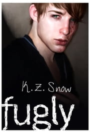 Fugly ebook by K.Z. Snow