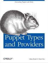 Puppet Types and Providers ebook by Dan Bode,Nan Liu