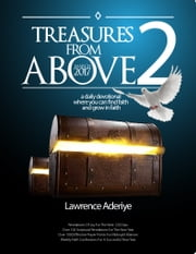 Treasures from Above (2) - a daily devotional where you can find faith and grow in faith ebook by Lawrence Aderiye