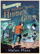 The Mystery of the Hidden Gold - Book 3 ebook by
