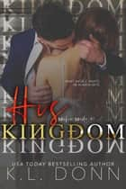 His Kingdom - Mafia Made, #1 ebook by