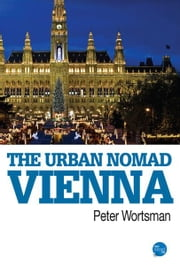 The Urban Nomad - Vienna ebook by Peter Wortsman