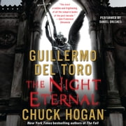 The Night Eternal - Book Three of the Strain Trilogy audiobook by Guillermo Del Toro, Chuck Hogan