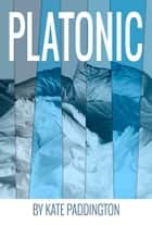 Platonic ebook by Kate Paddington