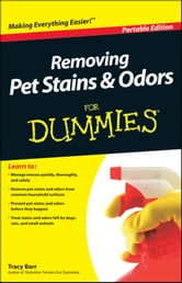 Removing Pet Stains and Odors For Dummies?, Portable Edition ebook by Tracy Barr