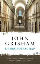 De broederschap ebook by John Grisham, Hugo Kuipers, Nienke Kuipers