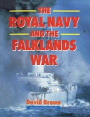 The Royal Navy and Falklands War ebook by Brown, David