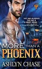 More than a Phoenix ebook by Ashlyn Chase