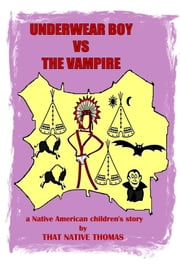 Underwear Boy vs The Vampire - (Warparty #2) ebook by That Native Thomas