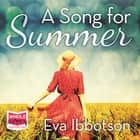 A Song for Summer audiobook by Eva Ibbotson