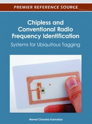 Chipless and Conventional Radio Frequency Identification - Systems for Ubiquitous Tagging ebook by Nemai Chandra Karmakar