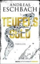Teufelsgold - Thriller ebook by Andreas Eschbach