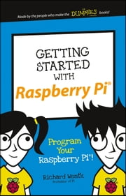 Getting Started with Raspberry Pi ebook by Richard Wentk