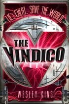 The Vindico ebook by Wesley King