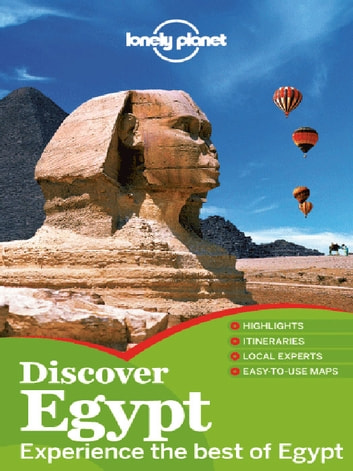 Lonely Planet Discover Egypt ebook by Lonely Planet,Michael Benanav,Jessica Lee,Zora O'Neill,Anthony Sattin