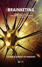 Brainketing: El marketing es sencillo; conquistar el cerebro de las personas es lo difícil ebook by Kobo.Web.Store.Products.Fields.ContributorFieldViewModel