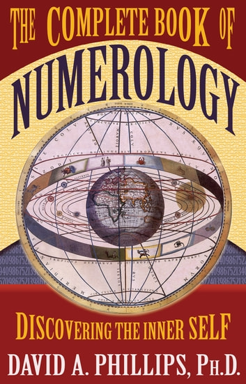 The Complete Book of Numerology ebook by David A. Phillips, Ph.D.