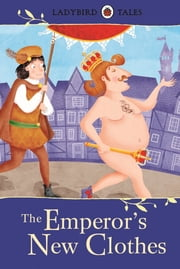 Ladybird Tales: The Emperor's New Clothes ebook by