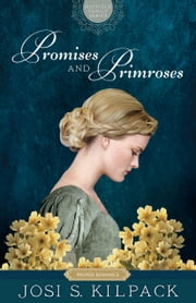 Promises and Primroses ebook by Josi S. Kilpack