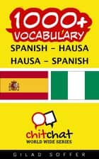 1000+ Vocabulary Spanish - Hausa ebook by Gilad Soffer