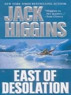 East of Desolation eBook by Jack Higgins